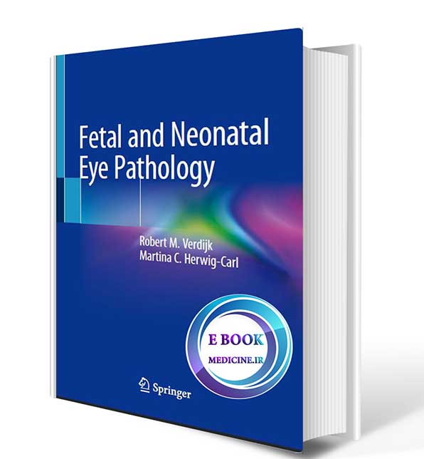 دانلود کتاب  Fetal and Neonatal Eye Pathology 2020*