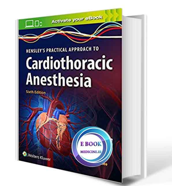دانلود کتابHensley's Practical Approach to Cardiothoracic Anesthesia 2019(  PDF)