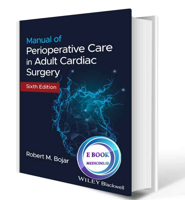 دانلود کتاب bojar Manual of Perioperative Care in Adult Cardiac Surgery 6th2021 (ORIGINAL PDF)