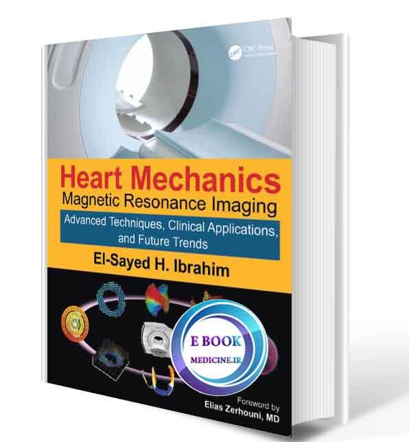 دانلود کتاب Heart Mechanics Magnetic Resonance Imaging—Advanced Techniques, Clinical Applications, and Future Trends Volume2-  2017(ORIGINAL PDF)