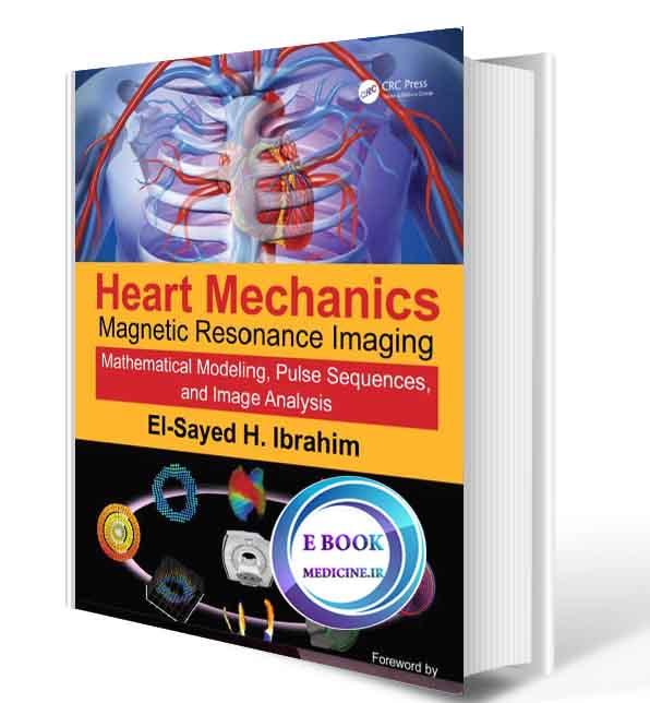 دانلود کتاب  Heart Mechanics Magnetic Resonance Imaging—Mathematical Modeling, Pulse Sequences, and Image Analysis Volume 1-2017(ORIGINAL PDF)