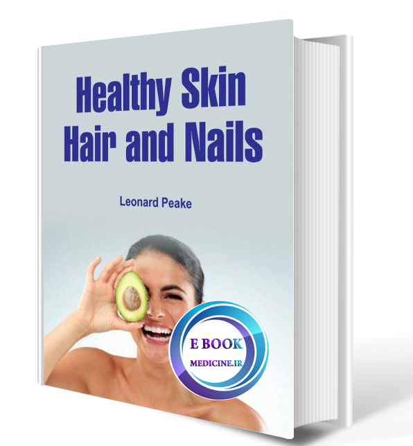 دانلود کتابHealthy Skin, Hair And Nails 2018 (ORIGINAL PDF)