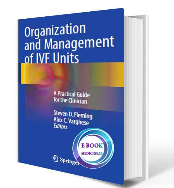 دانلود کتابOrganization and Management of IVF Units: A Practical Guide for the Clinician(ORIGINAL PDF)