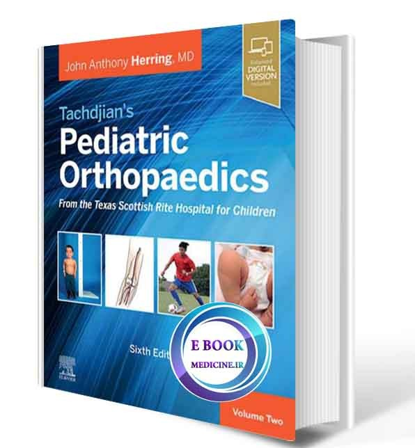 دانلود کتاب Tachdjian's Pediatric Orthopaedics: From the Texas Scottish Rite Hospital for Children 2022(ORIGINAL PDF)
