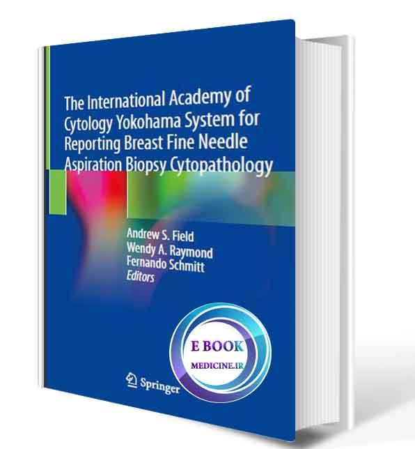 دانلود کتابthe International Academy of Cytology Yokohama System for Reporting Breast Fine Needle Aspiration Biopsy Cytopathology 2020(ORIGINAL PDF)