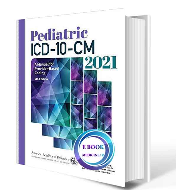 دانلود کتاب Pediatric ICD-10-CM 2021: A Manual for Provider-Based Coding2020(ORIGINAL PDF)