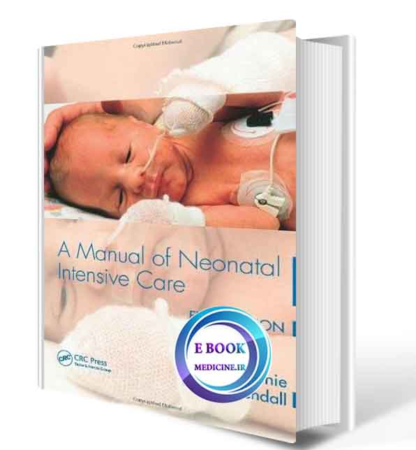 دانلود کتاب A Manual of Neonatal Intensive Care ORIGINAL PDF)