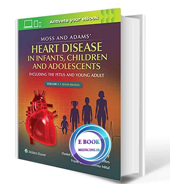 دانلود کتابMoss & Adams' Heart Disease in infants, Children, and Adolescents: Including the Fetus and Young Adult  2021 ( PDF)