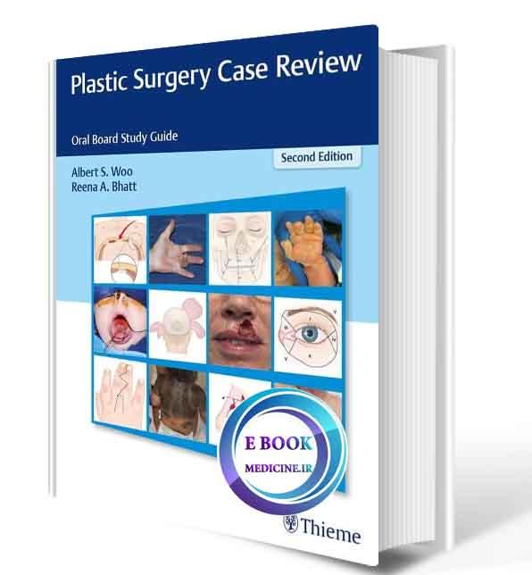 دانلود کتاب Plastic Surgery Case Review: Oral Board Study Guide 2nd 2020 (Original PDF)