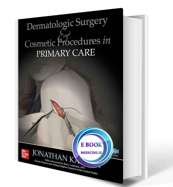 دانلود کتاب Dermatologic Surgery and Cosmetic Procedures in Primary Care Practice -2021(ORIGINAL PDF)
