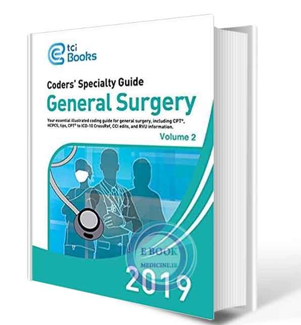 دانلود کتابCoders' Specialty Guide 2019: General Surgery (Volume I & II)2019(ORIGINAL PDF)