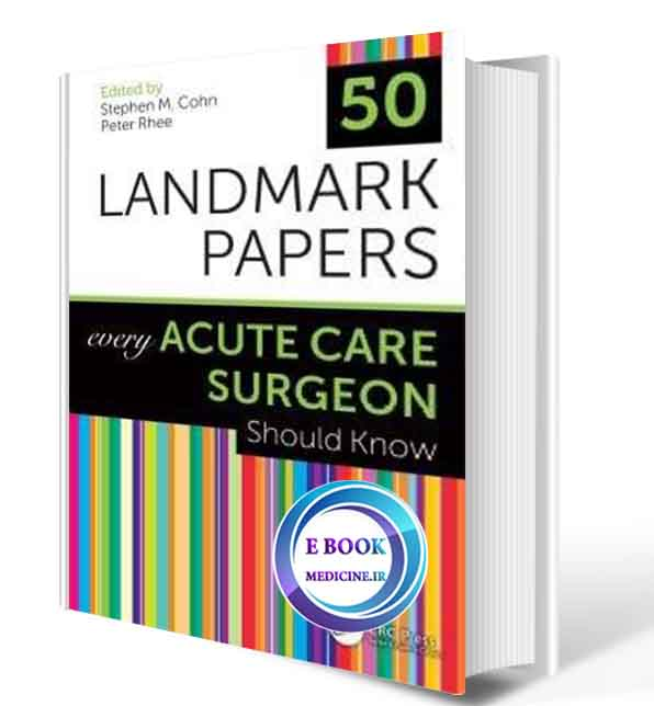 دانلود کتاب50Landmark Papers Every Acute Care Surgeon Should Know2019(ORIGINAL PDF)