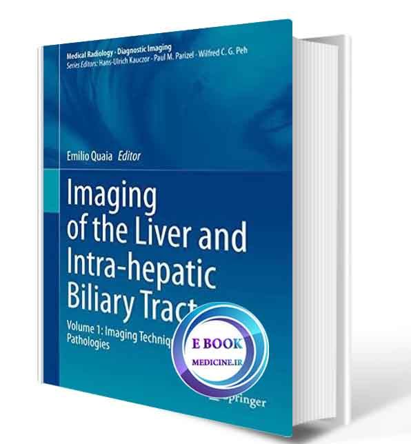 دانلود کتاب Imaging of the Liver and Intra-hepatic Biliary Tract: Volume 1: Imaging Techniques and Non-tumoral Pathologies 2021(ORIGINAL PDF)