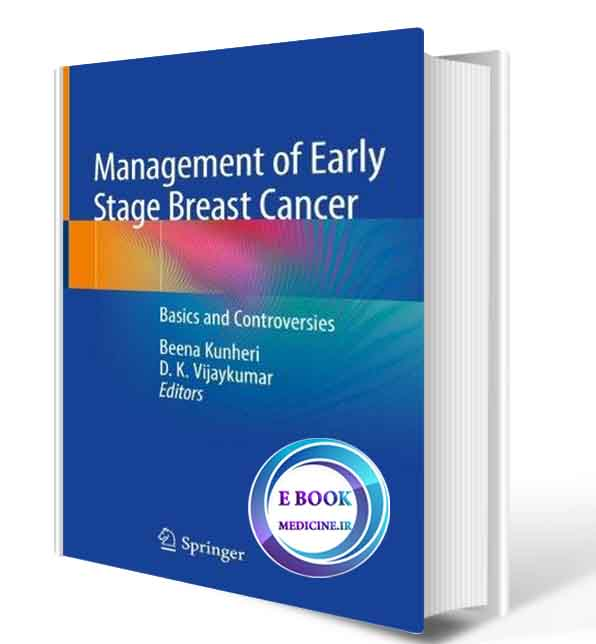 دانلود کتاب Management of Early Stage Breast Cancer: Basics and Controversies 1st_2020( ORIGINAL PDF)