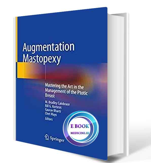 دانلود کتاب Augmentation Mastopexy: Mastering the Art in the Management of the Ptotic Breast 2020( ORIGINAL PDF)
