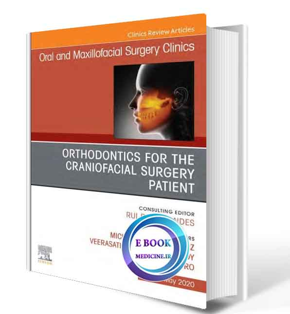 دانلود کتاب Orthodontics for Oral and Maxillofacial Surgery Patient, An Issue (Volume 32-1)2020(ORIGINAL PDF)