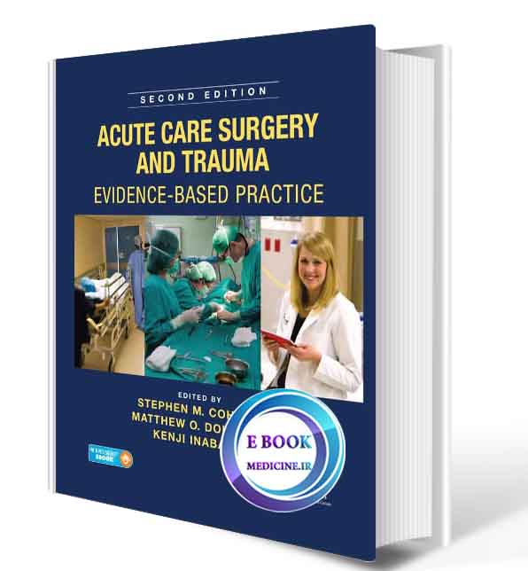 دانلود کتابAcute Care Surgery and Trauma: Evidence-Based Practice, Second Edition 2nd (ORIGINAL PDF)
