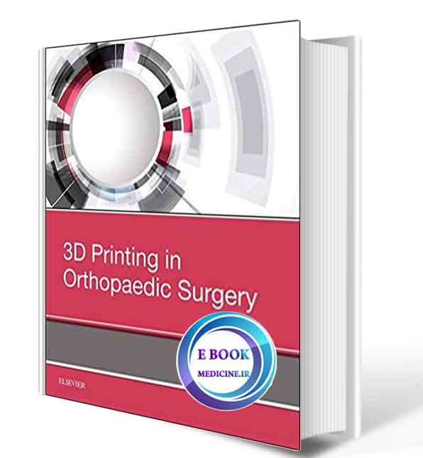 دانلود کتاب 3D Printing in Orthopaedic Surgery 1st 2019(ORIGINAL PDF)