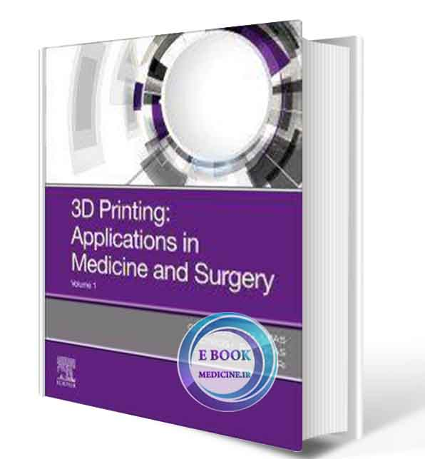 دانلود کتاب 3D printing Applications in Medicine and 2020(ORIGINAL PDF)