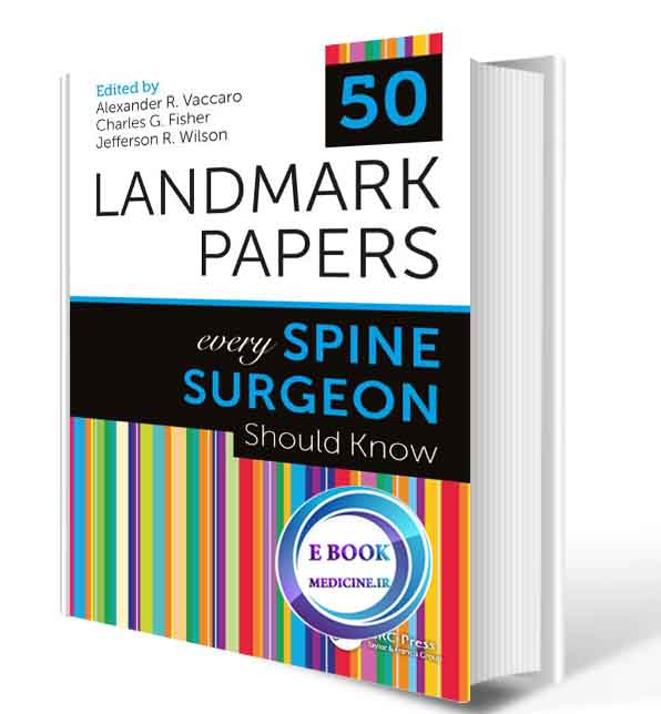 دانلود کتاب 50 Landmark Papers Every Spine Surgeon Should Know 1st2019 (ORIGINAL PDF)