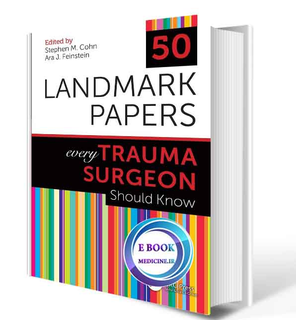 دانلود کتاب 50 Landmark Papers every Trauma Surgeon Should Know 1st2019(ORIGINAL PDF)