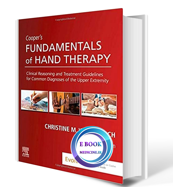 دانلود کتابCooper's Fundamentals of Hand Therapy: Clinical Reasoning and Treatment Guidelines for Common Diagnoses of the Upper Extremity 3rd2020 (ORIGINAL PDF)