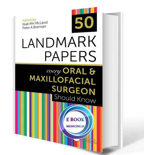 دانلود کتاب 50 Landmark Papers every Oral and Maxillofacial Surgeon Should Know 2020 (Original PDF)