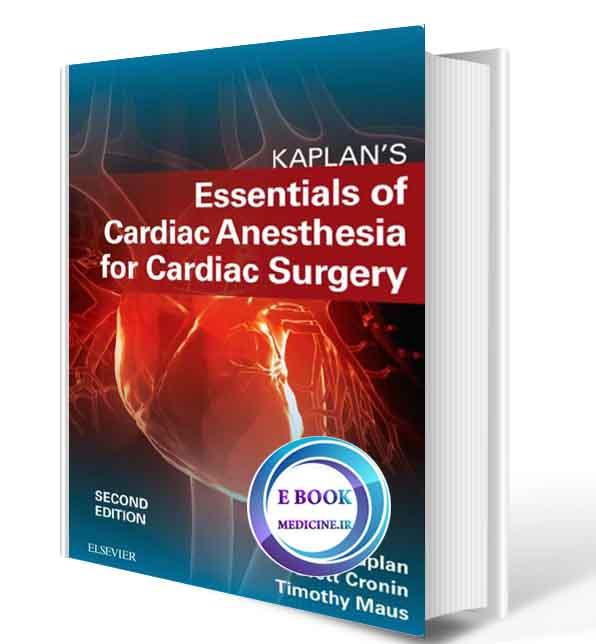 دانلود کتاب Kaplan's Essentials of Cardiac Anesthesia  2018(ORIGINAL PDF)