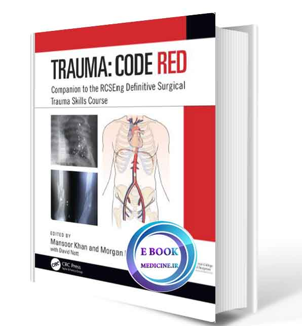 دانلود کتابTrauma: Code Red: Companion to the RCSEng  Definitive Surgical Trauma Skills Course 2019(ORIGINAL PDF)