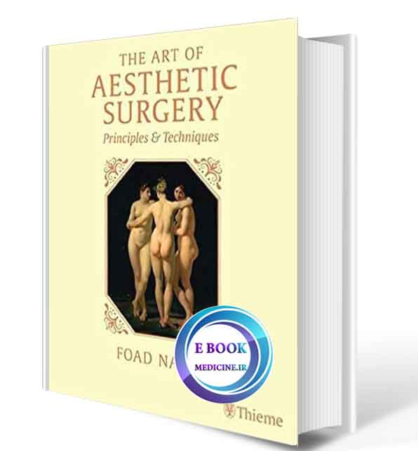 دانلود کتاب The Art of Aesthetic Surgery,FOAD NAHAI Principles and Techniques 2021 ( ORIGINAL PDF)