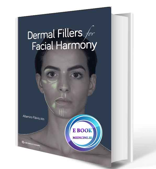 دانلود کتابDermal Fillers for Facial Harmony2019(ORIGINAL PDF)