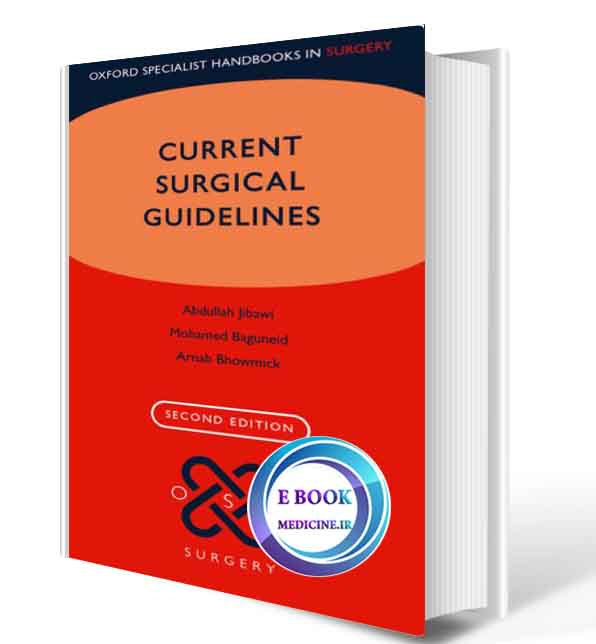 دانلود کتابCurrent Surgical Guidelines (Oxford Specialist Handbooks in Surgery) 2018(ORIGINAL PDF)