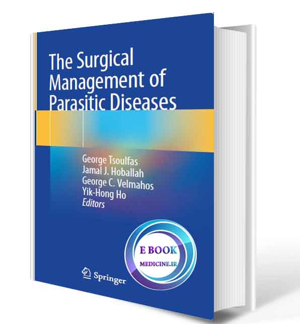 دانلود کتابThe Surgical Management of Parasitic Diseases2020(ORIGINAL PDF)