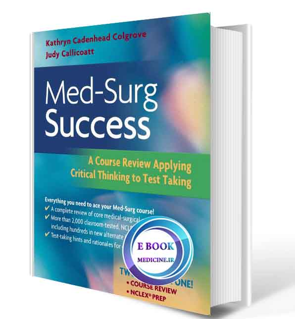 دانلود رایگان کتاب  Med-Surg Success A Course Review Applying Critical Thinking to Test Taking, (ORIGINAL PDF)