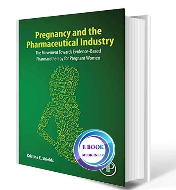 دانلود کتاب Pregnancy and the Pharmaceutical Industry2019(ORIGINAL PDF)