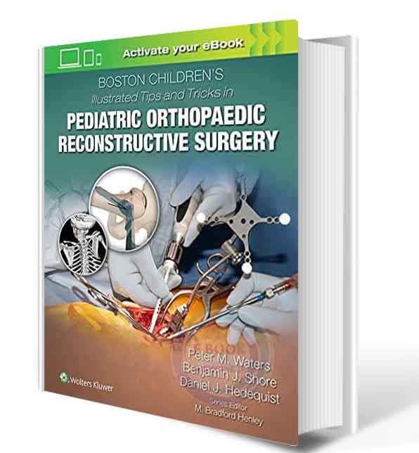 دانلود کتاب Boston Children's Illustrated Tips and Tricks in Pediatric Orthopaedic Reconstructive Surgery 2021 ( PDF)