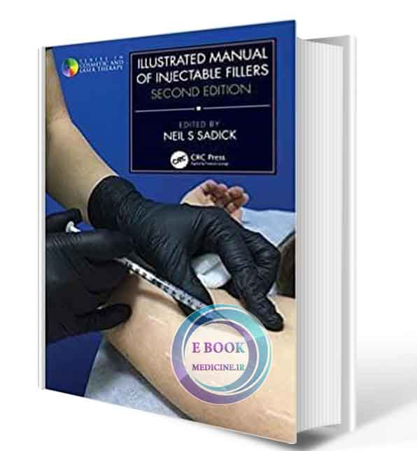 دانلود کتاب Illustrated Manual of Injectable Fillers (Series in Cosmetic and Laser Therapy) 2nd 2020 (Original PDF)