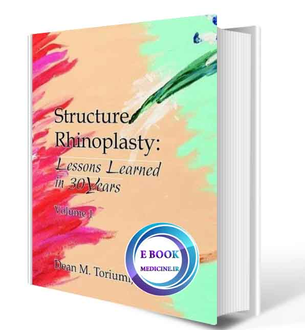 دانلود کتابToriumi Structure Rhinoplasty Lessons Learned in 30 years, 3 volume  2021 (Scan PDF)