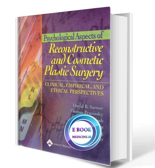 دانلود کتابPsychological Aspects of Reconstructive and Cosmetic Plastic Surgery: Clinical, Empirical and Ethical Perspectives(ORIGINAL PDF)