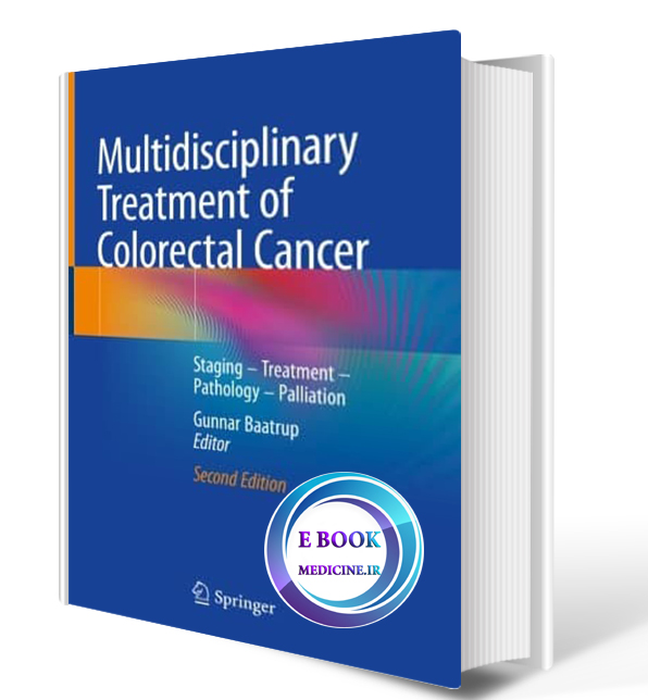 دانلود کتابultidisciplinary Treatment of Colorectal Cancer: Staging – Treatment – Pathology2021 (ORIGINAL PDF) (2)