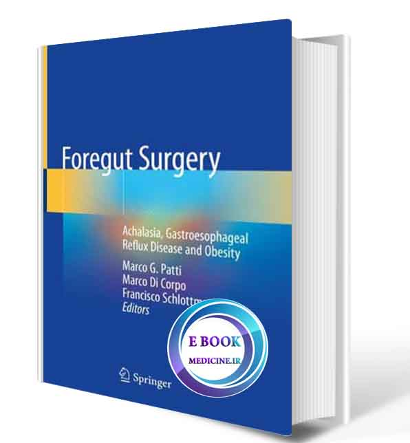 دانلود کتاب Foregut Surgery: Achalasia, Gastroesophageal Reflux Disease and Obesity2020( ORIGINAL PDF)