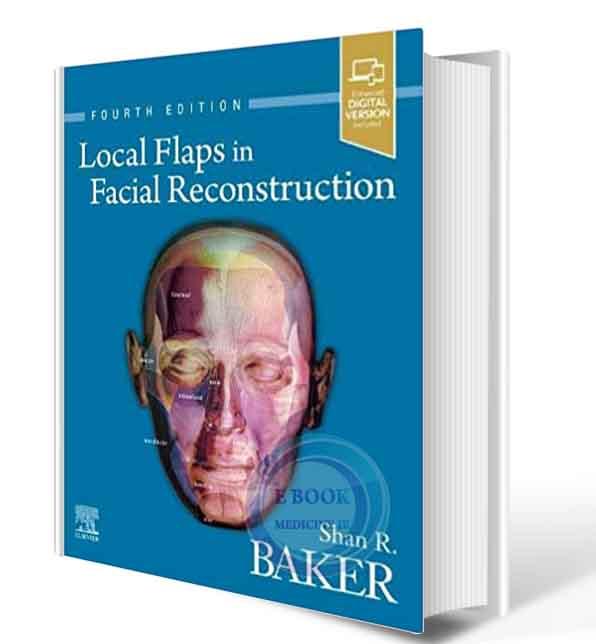 دانلود کتاب Local Flaps in Facial Reconstruction 4th  2022 +video (Original PDF)
